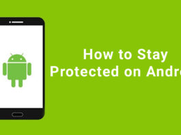 Android Vulnerabilities and How to Stay Protected